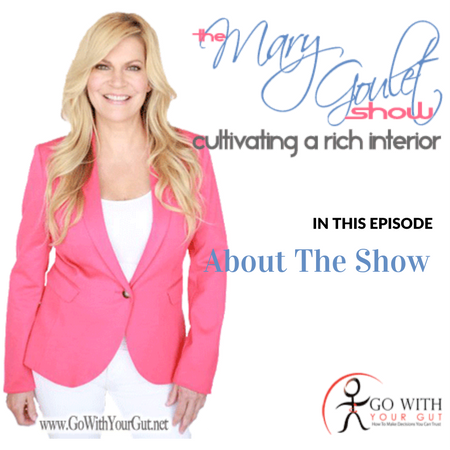 About The Mary Goulet Show
