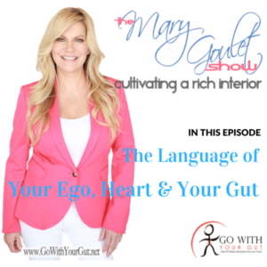 The Language of Your Ego, Your Emotions, and Your Gut